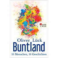Buntland: 16 Menschen, 16 Geschichten