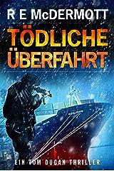 Tödliche Überfahrt: Ein Tom Dugan Thriller (German Edition)