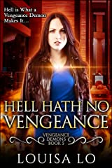 Hell Hath No Vengeance (Vengeance Demons Book 5) Kindle Edition