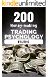 200 Money-making Trading Psychology Truths (Trading Easyread Series Book 1)