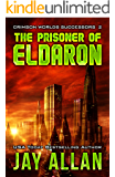 The Prisoner of Eldaron (Crimson Worlds Successors Book 2)