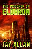 The Prisoner of Eldaron (Crimson Worlds Successors Book 2)