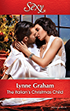 Mills & Boon : The Italian's Christmas Child (Christmas with a Tycoon Book 1)