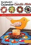Kim Schaefer's Calendar Candle Mats: Appliqué 12 Months of Fast, Fun & Fusible Wool Projects