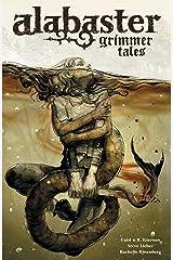 Alabaster Voume 2: Grimmer Tales Kindle Edition