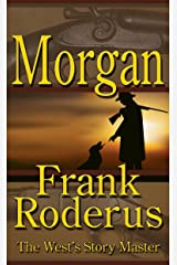 Morgan: A Frank Roderus Western Kindle Edition