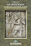 The Via Francigena Canterbury to Rome - Part 2: The Great St Bernard Pass to Rome (Cicerone Guide)