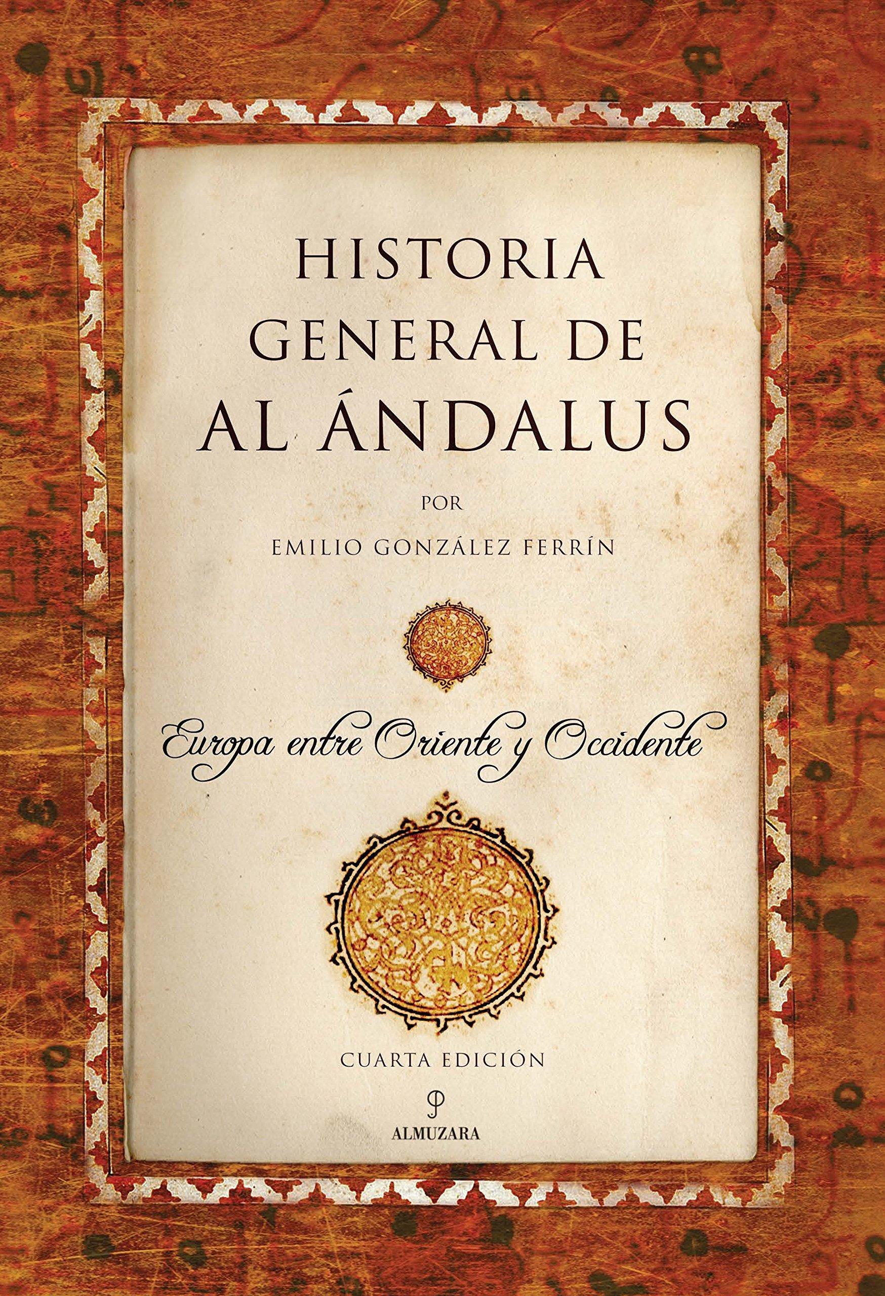 Historia General De Al Andalus (N. Ed.) (Al Ándalus): Amazon.es: González Ferrín, Emilio: Libros