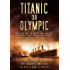 Titanic or Olympic: Which Ship Sank?: The Truth Behind the Conspiracy