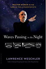 Waves Passing in the Night: Walter Murch in the Land of the Astrophysicists Kindle Edition