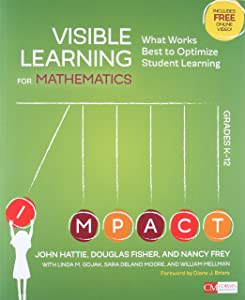 Visible Learning for Mathematics, Grades K-12: What Works Best to Optimize Student Learning (Corwin Mathematics Series)