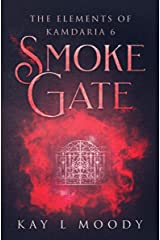 Smoke Gate (The Elements of Kamdaria) Kindle Edition
