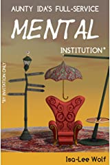 Aunty Ida's Full-Service Mental Institution (by Invitation Only) (An Aunty Ida Comedy Invention Book 1) Kindle Edition