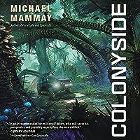 Colonyside: A Novel: Planetside, Book 3