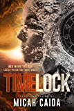 Time Lock: Red Moon science fiction, time travel trilogy Book 3 (Red Moon Trilogy)