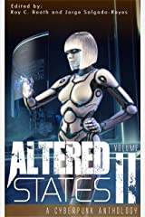 Altered States II: a cyberpunk anthology (Altered States cyberpunk anthologies Book 2) Kindle Edition