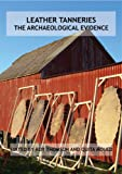 Leather Tanneries: The Archaeological Evidence