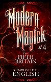 The Fifth Britain : Modern Magick, 4