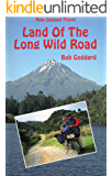 New Zealand Travel: Land Of The Long Wild Road