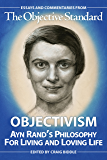 Objectivism: Ayn Rand's Philosophy for Living and Loving Life