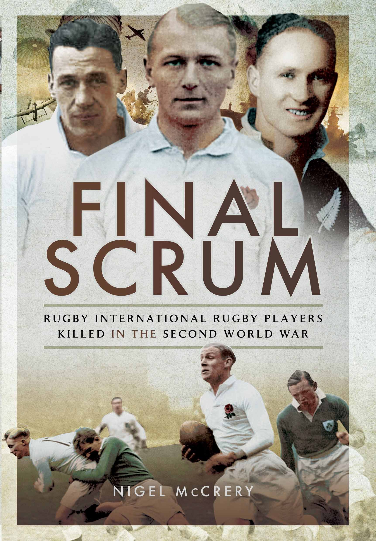 Download Final Scrum: Rugby Internationals Killed in the Second World War ebook