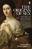 The Origins of Sex: A History of the First Sexual Revolution