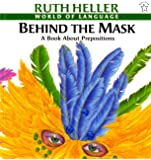 Behind the Mask: A Book about Prepositions (World of Language)