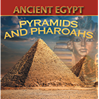 Ancient Egypt: Pyramids and Pharaohs: Egyptian Books for Kids (Children's Ancient History Books) (English Edition)