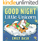 Good Night Little Unicorn: Good Night Little Unicorn | Children's Story Books for Ages 3-6 (Princess Tonya and the Unicorn. Book 1)