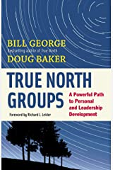 True North Groups: A Powerful Path to Personal and Leadership Development Kindle Edition