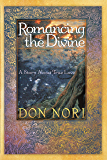 Romancing the Divine: A Story about True Love