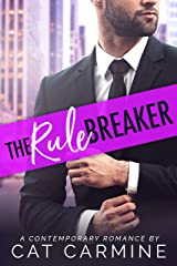 The Rule Breaker (Breaking All The Rules Book 2) Kindle Edition