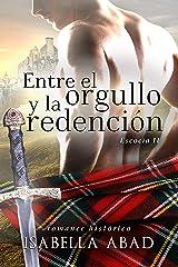 Entre el orgullo y la redención: Escocia 2 (Spanish Edition) Kindle Edition