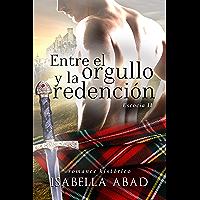 Entre el orgullo y la redención: Escocia 2 (Spanish Edition)