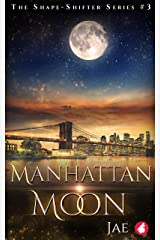 Manhattan Moon (Shape-Shifter Book 3) Kindle Edition