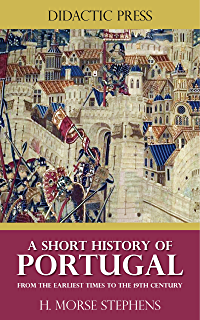 Amazon lisbon war in the shadows of the city of light 1939 a short history of portugal from the earliest times to the 19th century illustrated fandeluxe Ebook collections