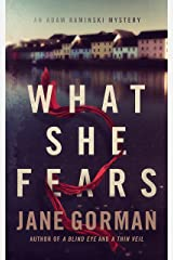 What She Fears: Book 4 in the Adam Kaminski Mystery Series Kindle Edition