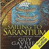 Sailing to Sarantium: Book One of the Sarantine Mosaic
