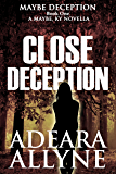 Close Deception: A Maybe Kentucky Novella (Maybe Deception Book 1)