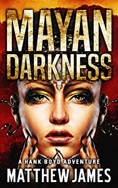 Mayan Darkness: A Hank Boyd Adventure (The Hank Boyd Adventures Book 2)