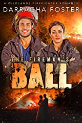The Fireman's Ball: A wildlands fire fighter romance Kindle Edition