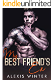 My Best Friend's Ex (Make Her Mine Series Book 4)