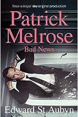 Bad News (The Patrick Melrose Novels Book 2) Kindle Edition