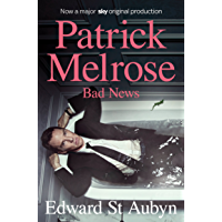 Bad News (The Patrick Melrose Novels Book 2) (English Edition)