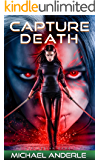 Capture Death (The Kurtherian Gambit Book 20)