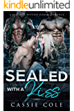 Sealed With A Kiss: A Military Reverse Harem Romance
