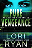 Pure Vengeance (On the Line Romantic Thriller Series Book 1)