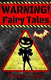 WARNING! Fairy Tales