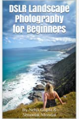 DSLR Landscape Photography for Beginners Kindle Edition