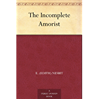 The Incomplete Amorist (免费公版书) (English Edition)